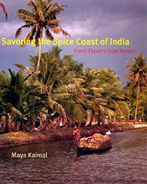 Savoring the Spice Coast of India: Fresh Flavors from Kerala 9780060192570