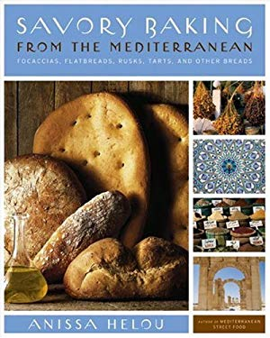 Savory Baking from the Mediterranean: Focaccias, Flatbreads, Rusks, Tarts, and Other Breads 9780060542191
