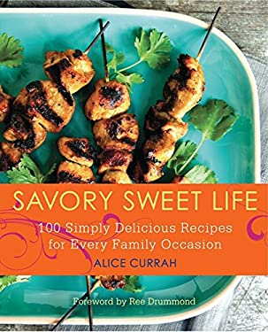 Savory Sweet Life: 100 Simply Delicious Recipes for Every Family Occasion 9780062064059