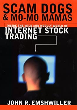 Scam Dogs and Mo-Mo Mamas: Inside the Wild and Woolly World of Internet Stock Trading