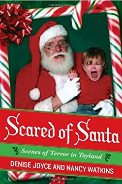 Scared of Santa: Scenes of Terror in Toyland 9780061490996