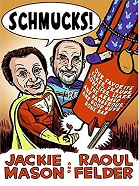 Schmucks!: Our Favorite Fakes, Frauds, Lowlifes, Liars, the Armed and Dangerous, and Good Guys Gone Bad