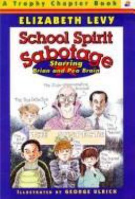 School Spirit Sabotage: A Brian and Pea Brain Mystery