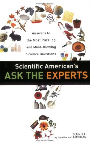 Scientific American's Ask the Experts: Answers to the Most Puzzling and Mind-Blowing Science Questions 9780060523367