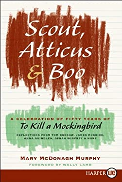 Scout, Atticus, and Boo: A Celebration of Fifty Years of to Kill a Mockingbird 9780061979583