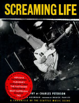 Screaming Life: A Chronicle of the Seattle Music Scene