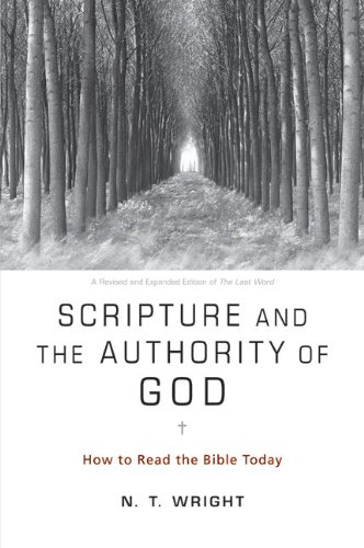Scripture and the Authority of God: How to Read the Bible Today 9780062011954