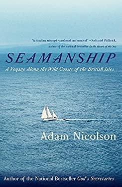 Seamanship: A Voyage Along the Wild Coasts of the British Isles