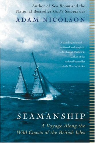 Seamanship: A Voyage Along the Wild Coasts of the British Isles 9780060753443