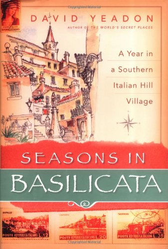 Seasons in Basilicata: A Year in a Southern Italian Hill Village