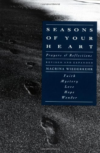 Seasons of Your Heart: Prayers and Reflections, Revised and Expanded