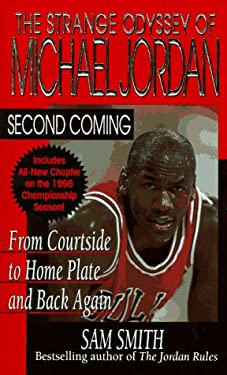 Second Coming: The Strange Odyssey of Michael Jordan
