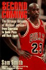 Second Coming: The Strange Odyssey of Michael Jordan--From Courtside to Home Plate and Back Again