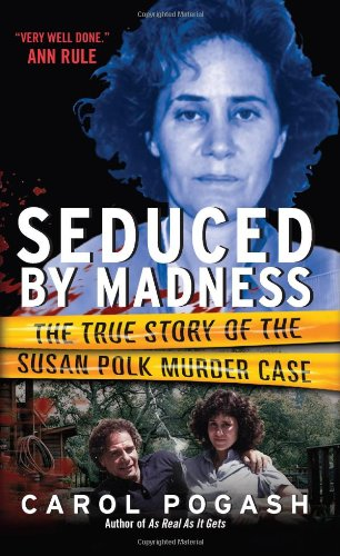 Seduced by Madness: The True Story of the Susan Polk Murder Case
