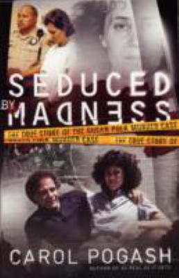 Seduced by Madness Intl: The True Story of the Susan Polk Murder Case