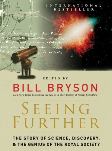 Seeing Further: The Story of Science, Discovery, and the Genius of the Royal Society 9780061999765