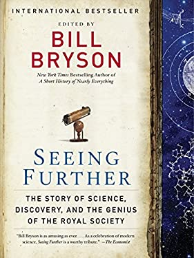 Seeing Further: The Story of Science, Discovery, and the Genius of the Royal Society 9780061999772