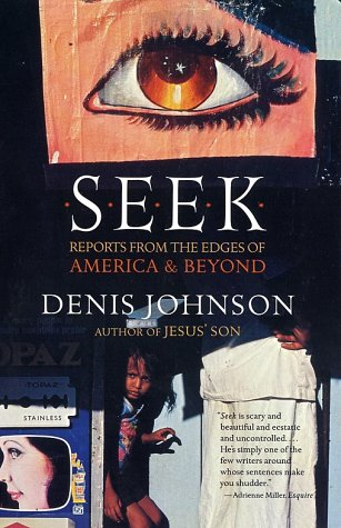 Seek: Reports from the Edges of America & Beyond 9780060930479