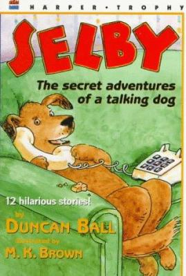 Selby: The Secret Adventures of a Talking Dog