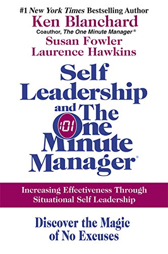 Self Leadership and the One Minute Manager: Increasing Effectiveness Through Situational Self Leadership 9780060799120