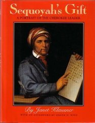 Sequoyah's Gift: A Portrait of the Cherokee Leader
