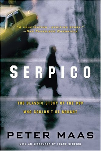 Serpico: The Classic Story of the Cop Who Couldn't Be Bought 9780060738181