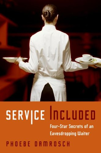 Service Included: Four-Star Secrets of an Eavesdropping Waiter 9780061228148