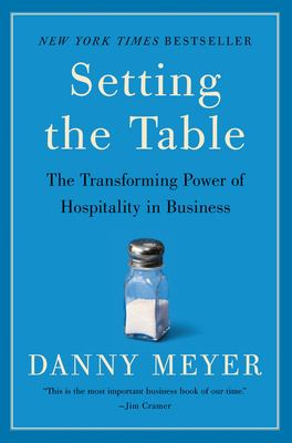 Setting the Table: The Transforming Power of Hospitality in Business 9780060742768