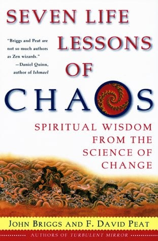 Seven Life Lessons of Chaos: Spiritual Wisdom from the Science of Change 9780060930738