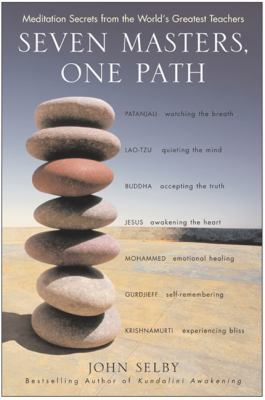 Seven Masters, One Path: Meditation Secrets from the World's Greatest Teachers 9780060522513