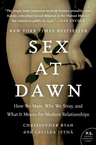 Sex at Dawn: How We Mate, Why We Stray, and What It Means for Modern Relationships 9780061707810