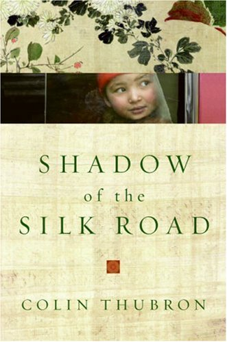 Shadow of the Silk Road 9780061231728