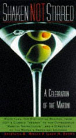 Shaken Not Stirred: A Celebration of the Martini