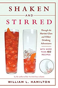 Shaken and Stirred: Through the Martini Glass and Other Drinking Adventures