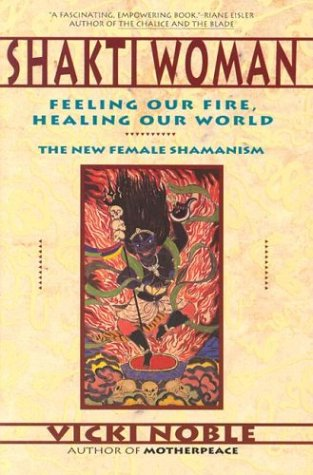 Shakti Woman: Feeling Our Fire, Healing Our World 9780062506672