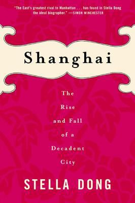 Shanghai: The Rise and Fall of a Decadent City 9780060934811