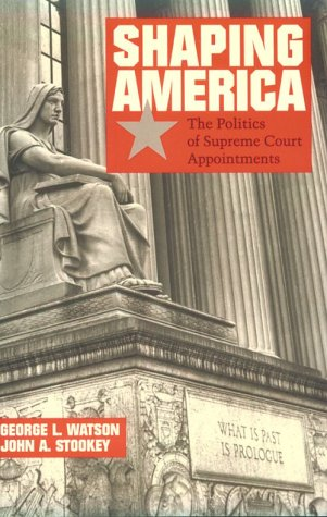 Shaping America: The Politics of Supreme Court Appointments