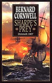 Sharpe's Prey: Richard Sharpe and the Expedition to Copenhagen, 1807