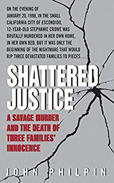 Shattered Justice: A Savage Murder and the Death of Three Families' Innocence 9780060766320