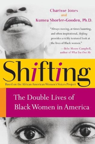 Shifting: The Double Lives of Black Women in America 9780060090555