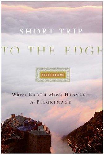 Short Trip to the Edge: Where Earth Meets Heaven -- A Pilgrimage