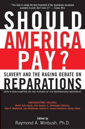 Should America Pay?: Slavery and the Raging Debate on Reparations 9780060083113