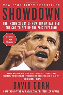 Showdown: The Inside Story of How Obama Battled the GOP to Set Up the 2012 Election 9780062108005
