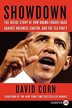Showdown LP: The Inside Story of How Obama Fought Back Against Boehner, Cantor, and the Tea Party 9780062117113
