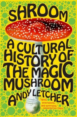 Shroom: A Cultural History of the Magic Mushroom 9780060828295