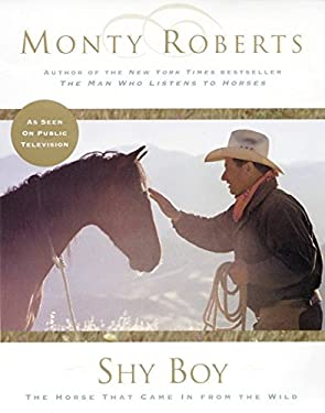 Shy Boy: The Horse That Came from the Wild