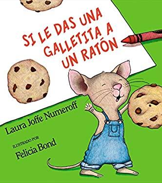 Si Le Das Una Galletita a Un Raton = If You Give a Mouse a Cookie