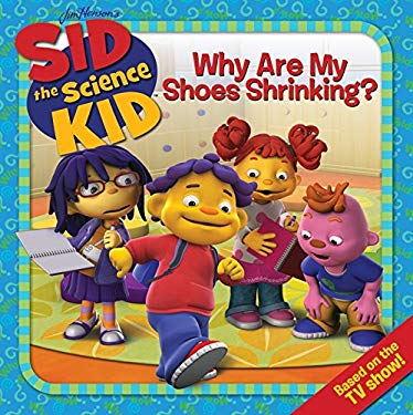 Sid the Science Kid: Why Are My Shoes Shrinking? 9780061852527