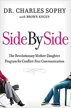 Side by Side: The Revolutionary Mother-Daughter Program for Conflict-Free Communication
