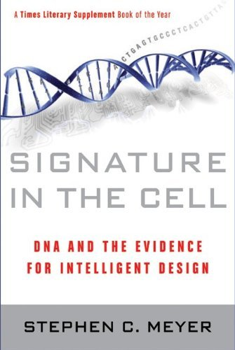 Signature in the Cell: DNA and the Evidence for Intelligent Design 9780061472794